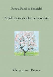 Renata Pucci di Benisichi Piccole storie di alberi e di uomini Sellerio_vìRIDE_ANDREA_DI_SALVO