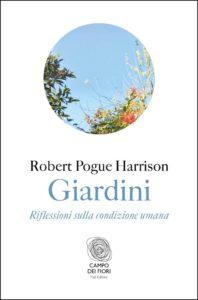 Robert Pogue Harrison Giardini. Riflessioni sulla condizione umana_Vìride_Andrea_Di_Salvo