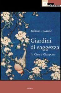 Giardini_saggezza_oriente_deriveapprodi_Vìride_Andrea_di_Salvo