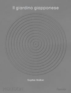 Sophie-Walker-Il-giardino-giapponese-Phaidon-Lippocampo_vìride_Andrea_Di_Salvo