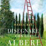MArco_Bay_DIsegnare con gli alberi_Vìride
