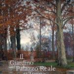 Le molte fisionomie del giardino reale di Torino